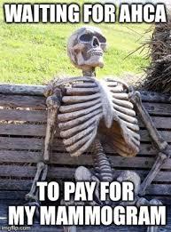 Mammogram Meme - waiting skeleton meme imgflip