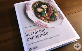 meilleur livre cuisine le meilleur de la cuisine espagnole fleur st