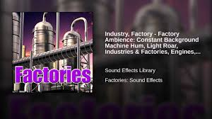 industry factory factory ambience constant background machine
