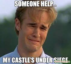 First World Memes - someone help my castle s under siege meme 1990s first world