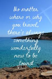 No matter where or why you travel there s always something