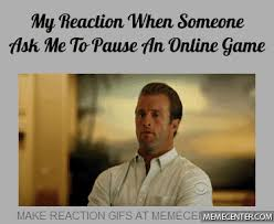 Make Memes Online - i can t pause the f ckin online games by mohamad elsayed2 meme center