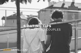 For Married Couples 6 Dating Tips For Married Couples Merrill S