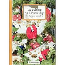 la cuisine au moyen age connaître la cuisine du moyen âge recettes pour aujourd hui