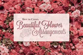 how to create beautiful flower arrangements total lifestyle builders