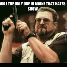 Hate Snow Meme - i hate snow and winter it sucks by thebowmaster meme center