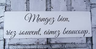 eat well laugh often love much in french french sayings french