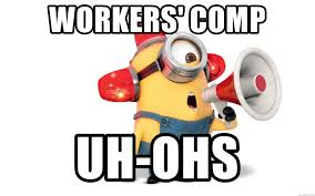 Workers Comp Meme - workers comp uh ohs minion ambulance meme generator