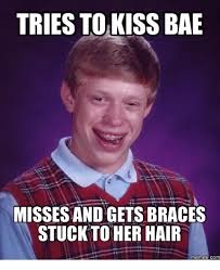 Meme Defintion - tries to kiss bae misses and gets braces stuck to her hair memes com