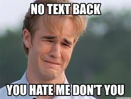 No Text Back Meme - text back