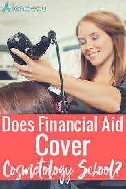 does financial aid cover cosmetology lendedu