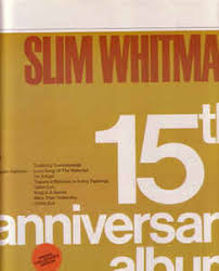 anniversary album slim whitman 15th anniversary album at discogs