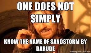Sandstorm Meme - image 719789 darude sandstorm know your meme