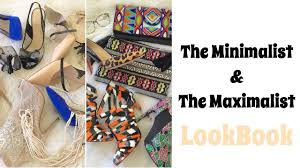 the minimalist u0026 the maximalist lookbook youtube