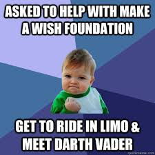 Meme Make - asked to help with make a wish foundation get to ride in limo
