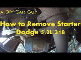 dodge ram 1500 starter starter removal dodge and truck with 318 engine