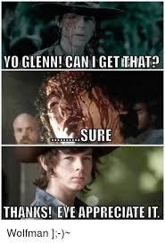 Glenn Meme - yo glenn can i getithatp sure thanks eye appreciate it wolfman