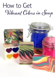 how to get vibrant colors in soap soap queen