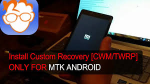 custom recovery android how to install custom recovery twrp cwm on mtk android phone