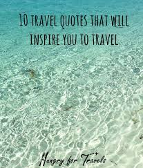 travel quotes images 10 travel quotes that will inspire you to travel hungryfortravels jpg