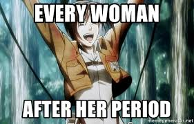 Attack On Titan Memes - every woman after her period sasha attack on titan meme generator