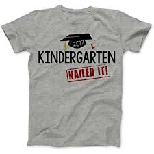 graduation shirt kindergarten graduation end of year shirt nailed it