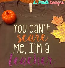 thanksgiving glitter images you can u0027t scare me i u0027m a teacher tee