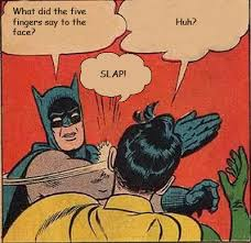 Meme Batman Robin - image 245748 my parents are dead batman slapping robin