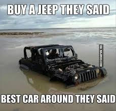 Jeep Wrangler Meme - buy a jeep they said best car around they said funny car meme image