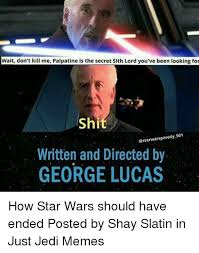 Lord Help Me Meme - wait don t kill me palpatine is the secret sith lord you ve been