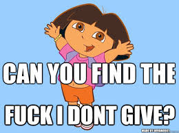 Dont Give A Fuck Meme - can you find the fuck i dont give made by devon8901 dora dont give