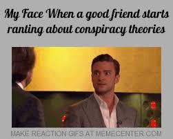 Conspiracy Theorist Meme - elegant conspiracy theorist meme ranting memes image memes at
