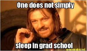 Meme College - sleep in grad school may college meme