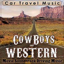 Car travel music cowboy and western films movie by western
