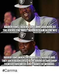 Raiders Suck Meme - 25 best memes about raiders fan raiders fan memes