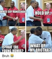 Guy Memes - white guy handshake white guy handshake hiiipe todd bcomnbameme