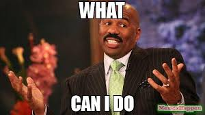 What Can I Do Meme - what can i do meme steve harvey 57173 memeshappen