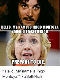 Inigo Montoya Meme - hello my name is inigo montoya you killediseth rich prepare to die