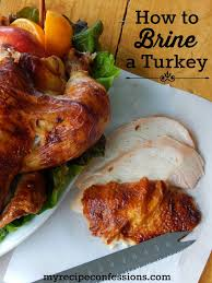 brining thanksgiving turkey how to brine a turkey my recipe confessions