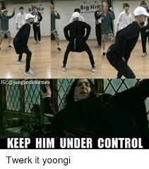 Twerk Meme - big hi ig keep him under control twerk it yoongi twerk meme on sizzle