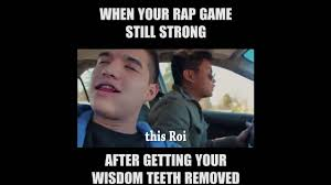 Wisdom Teeth Meme - when your rap game still strong after getting your wisdom teeth