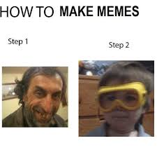How To Create A Meme - 25 best memes about how to make meme how to make memes