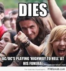 Lemmy Meme - 15 playing highway to hell at funeral meme pmslweb