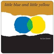 Blue And Gr by Little Blue And Little Yellow By Leo Lionni