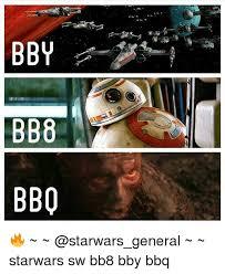 Bbq Meme - bb8 bbo starwars sw bb8 bby bbq meme on me me