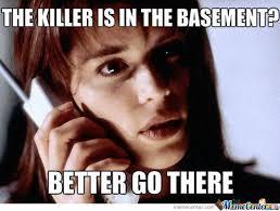 Creepy Meme - 20 creepy horror movie memes sayingimages com