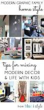 my home style tips for mixing modern decor u0026 life with kids