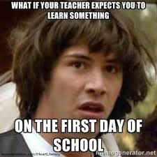 First Day Of Class Meme - 10 back to school memes online signup blog by signup com