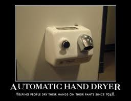 Dyson Airblade Meme - the inadequacy of hand dryers summed up in 4 words funny