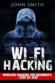 hacking wifi hacking wireless hacking for beginner u0027s step by